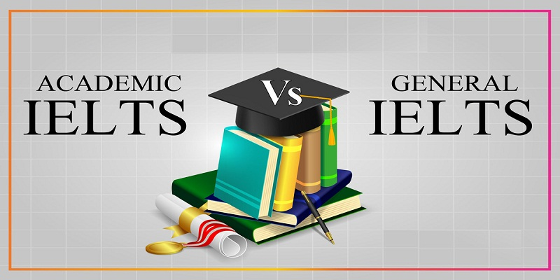 IELTS General vs Academic - IELTS coaching centre in Rohini | Delhi